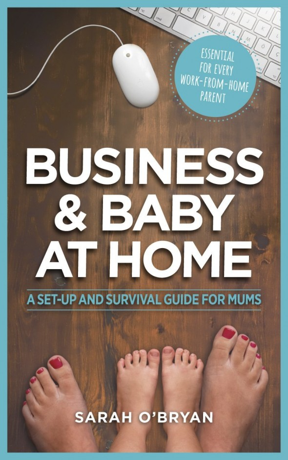 Business and Baby at Home - Sarah O'Bryan