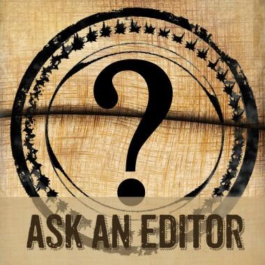 Ask An Editor